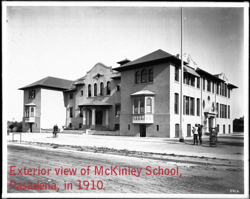 Exterior view of McKinley School, Pasadena, in 1910